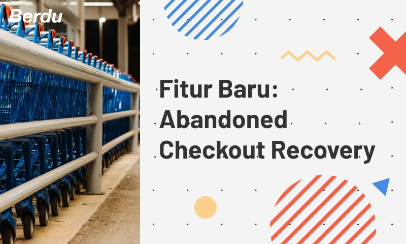 Fitur Baru: Abandoned Checkout Recovery