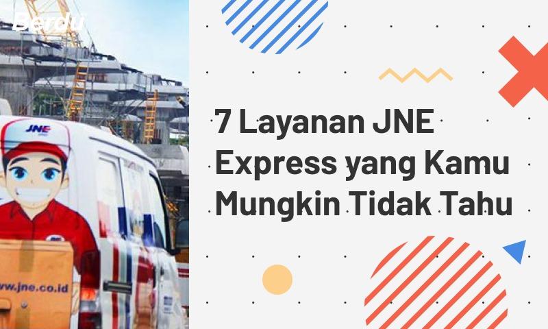 7 Layanan Jne Express Yang Kamu Mungkin Tidak Tahu