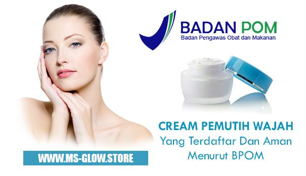 Cream Pemutih yang Aman, Halal & BPOM